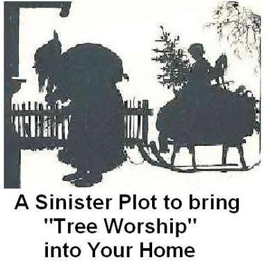 A SINISTER PLOT TO BRING TREE WORSHIP INTO YOUR HOME